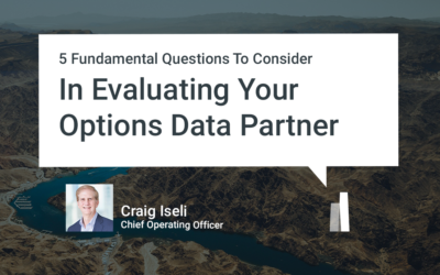 5 Fundamental Questions To Consider In Evaluating Your Options Data Partner